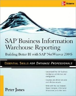 Book Sap Business Information Warehouse Reporting: Building Better BI with SAP BI 7.0 by Peter Jones
