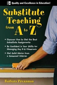 Book Substitute Teaching from A to Z by Barbara Pressman