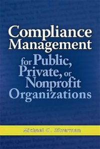 Book Compliance Management for Public, Private, or Non-Profit Organizations by Michael G. Silverman