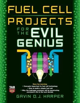 Book Fuel Cell Projects for the Evil Genius by Gavin Harper