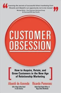 Book Customer Obsession: How to Acquire, Retain, and Grow Customers in the New Age of Relationship… by Abaete de Azevedo