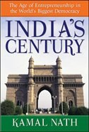 Book India's Century: The Age of Entrepreneurship in the World's Biggest Democracy: The Age of… by Kamal Nath