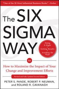 Book The Six Sigma Way:  How to Maximize the Impact of Your Change and Improvement Efforts, Second… by Peter Pande