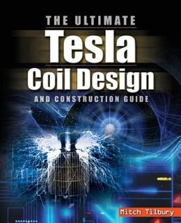 Book The ULTIMATE Tesla Coil Design and Construction Guide by Mitch Tilbury