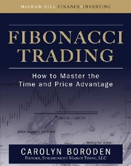 Book Fibonacci Trading: How to Master the Time and Price Advantage: How to Master the Time and Price… by Carolyn Boroden