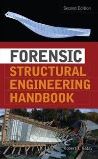 Forensic Structural Engineering Handbook by Robert Ratay