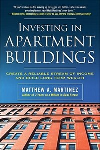 Book Investing in Apartment Buildings: Create a Reliable Stream of Income and Build Long-Term Wealth… by Matthew Martinez