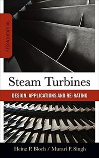 Book Steam Turbines: Design, Application, and Re-Rating by Heinz P. Bloch