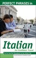Perfect Phrases in Italian for Confident Travel: The No Faux-Pas Phrasebook for the Perfect Trip