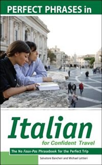 Book Perfect Phrases in Italian for Confident Travel: The No Faux-Pas Phrasebook for the Perfect Trip by Salvatore Bancheri