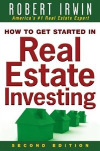 Book How to Get Started in Real Estate Investing by Robert Irwin