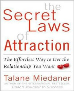 Book The Secret Laws of Attraction: The Effortless Way to Get the Relationship You Want by Talane Miedaner