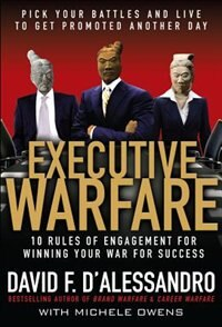 Book Executive Warfare: 10 Rules of Engagement for Winning Your War for Success: 10 Rules of Engagement… by David D'Alessandro
