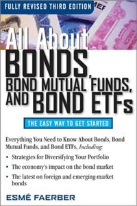 Book All About Bonds, Bond Mutual Funds, and Bond ETFs, 3rd Edition by Esme Faerber