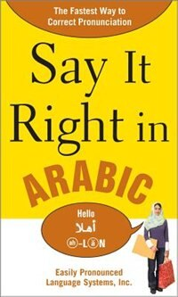 Book Say It Right In Arabic: The Fastest Way to Correct Pronunication by EPLS