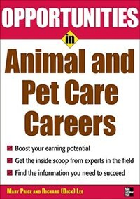 Book Opportunities in Animal and Pet Careers by Mary Lee