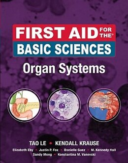 Book First Aid for the Basic Sciences, Organ Systems: Organ Systems by Tao Le