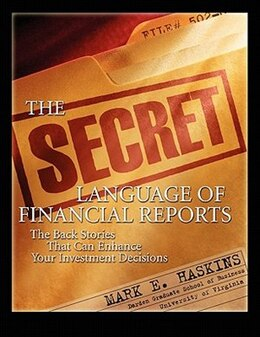 Book The Secret Language of Financial Reports: The Back Stories That Can Enhance Your Investment… by Mark Haskins