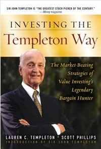 Book Investing the Templeton Way: The Market-Beating Strategies of Value Investing's Legendary Bargain… by Lauren Templeton