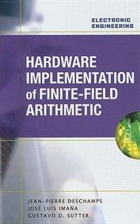 Hardware Implementation of Finite-Field Arithmetic by Jean-Pierre Deschamps