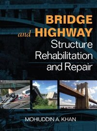 Book Bridge and Highway Structure Rehabilitation and Repair by Mohiuddin Khan
