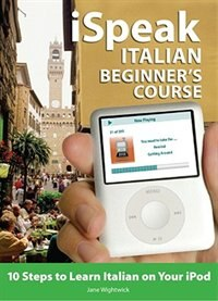 iSpeak Italian Beginner's Course (MP3 CD + Guide): 10 Steps to Learn Italian on Your iPod
