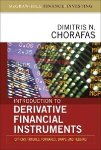 Book Introduction to Derivative Financial Instruments: Bonds, Swaps, Options, and Hedging: Bonds, Swaps… by Dimitris Chorafas