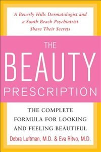 Book The Beauty Prescription: The Complete Formula for Looking and Feeling Beautiful: The Complete… by Debra Luftman