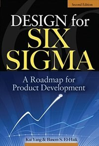 Book Design for Six Sigma: A Roadmap for Product Development by Kai Yang