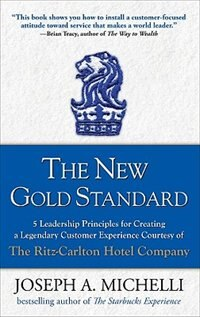 Book The New Gold Standard: 5 Leadership Principles for Creating a Legendary Customer Experience… by Joseph Michelli
