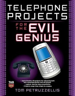 Book Telephone Projects for the Evil Genius by Thomas Petruzzellis