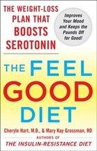The Feel-good Diet: The Weight-Loss Plan That Boosts Serotonin, Improves Your Mood, and Keeps the…