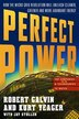 PERFECT POWER: How the Microgrid Revolution Will Unleash Cleaner, Greener, More Abundant Energy…