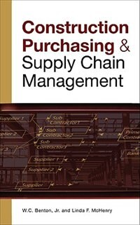 Book CONSTRUCTION PURCHASING & SUPPLY CHAIN MANAGEMENT by W.C. Benton