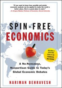 Book Spin-Free Economics: A No-Nonsense, Non-Partisan Guide to Today's Global Economic Debates by Nariman Behravesh