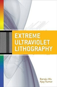 Book Extreme Ultraviolet Lithography by Banqiu Wu