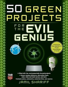 Book 50 Green Projects for the Evil Genius by Jamil Shariff