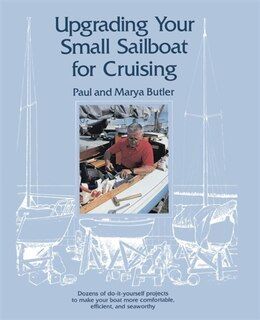 Book Upgrading Your Small Sailboat for Cruising by Paul Butler