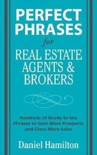 Book Perfect Phrases for Real Estate Agents & Brokers by Dan Hamilton