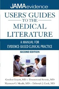 Users' Guides to the Medical Literature: A Manual for Evidence-Based Clinical Practice, Second…