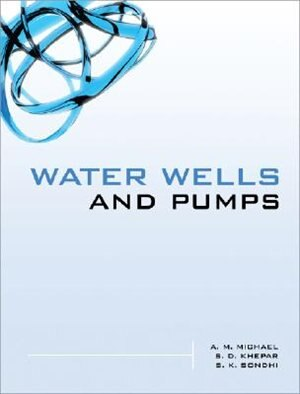 Water Wells and Pumps by A. M. Michael
