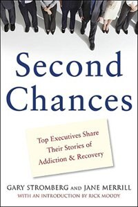 Book Second Chances: Top Executives Share Their Stories of Addiction & Recovery by Gary Stromberg