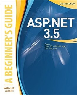 Book ASP.NET 3.5: A Beginner's Guide: A Beginner's Guide by William Sanders