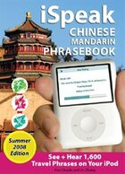 iSpeak Chinese Phrasebook, Summer 2008 Edition: See + Hear Language For Your Ipod, Olympic Ed.