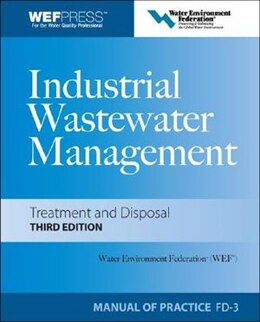 Book Industrial Wastewater Management, Treatment, and Disposal, 3e MOP FD-3 by Water Environment Federation
