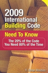 Book 2009 International Building Code Need to Know: The 20% of the Code You Need 80% of the Time: The 20… by R. Woodson