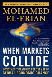 Book When Markets Collide: Investment Strategies for the Age of Global Economic Change: Investment… by Mohamed El-Erian