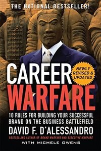 Book Career Warfare: 10 Rules for Building a Sucessful Personal Brand on the Business Battlefield: 10… by David D'Alessandro