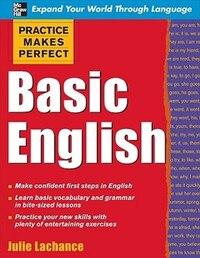 Practice Makes Perfect: Basic English: Basic English
