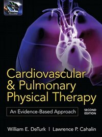 Book Cardiovascular and Pulmonary Physical Therapy, Second Edition: An Evidence-Based Approach by William DeTurk